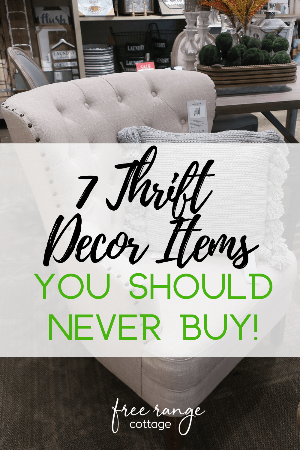 7 Thrifted Home Decor Items You Should Never Buy! - Free Range Cottage